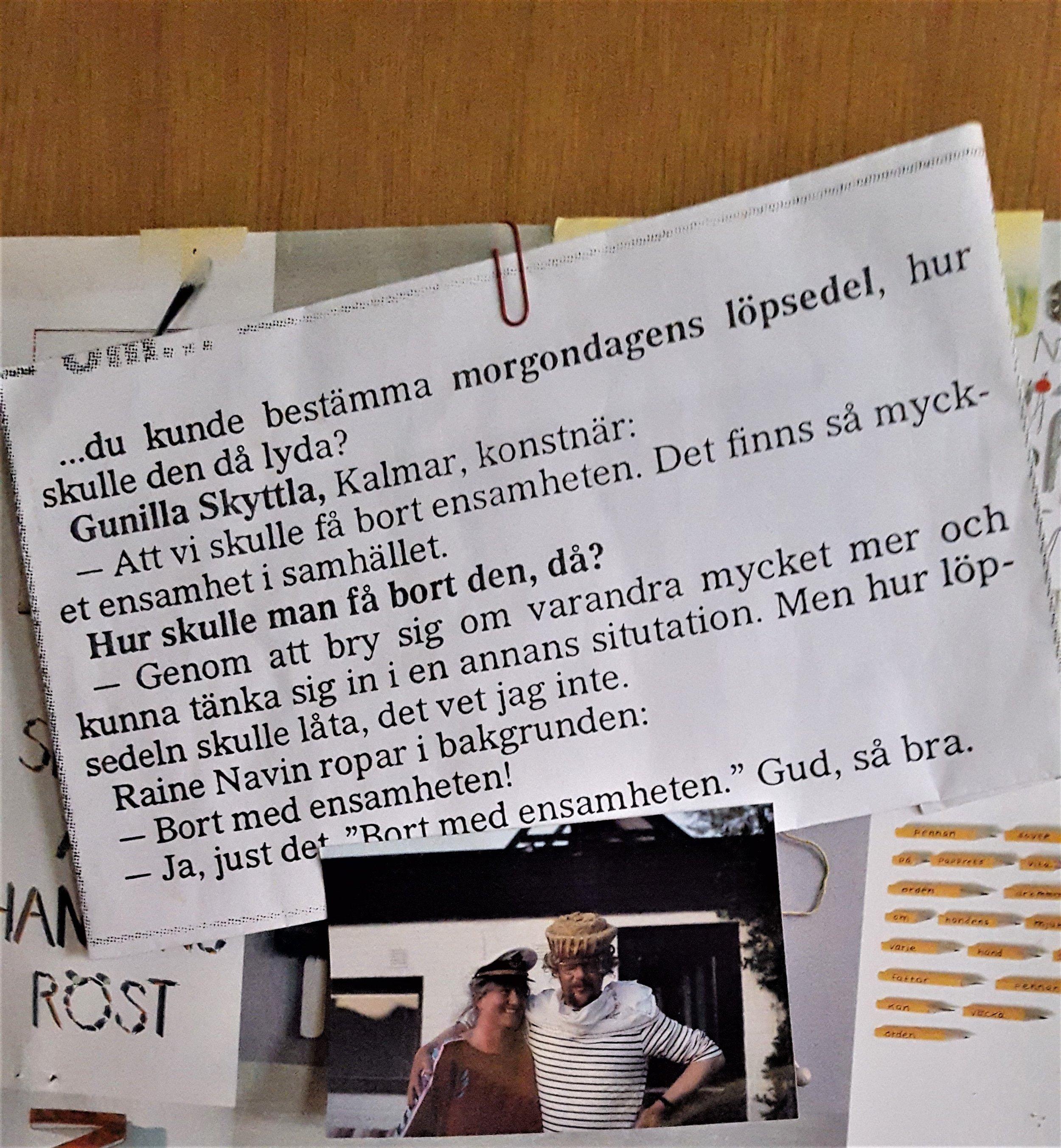 Gunilla om ensamheten. På toalettdörren Södra Långgatan 8, Kalmar 2016
