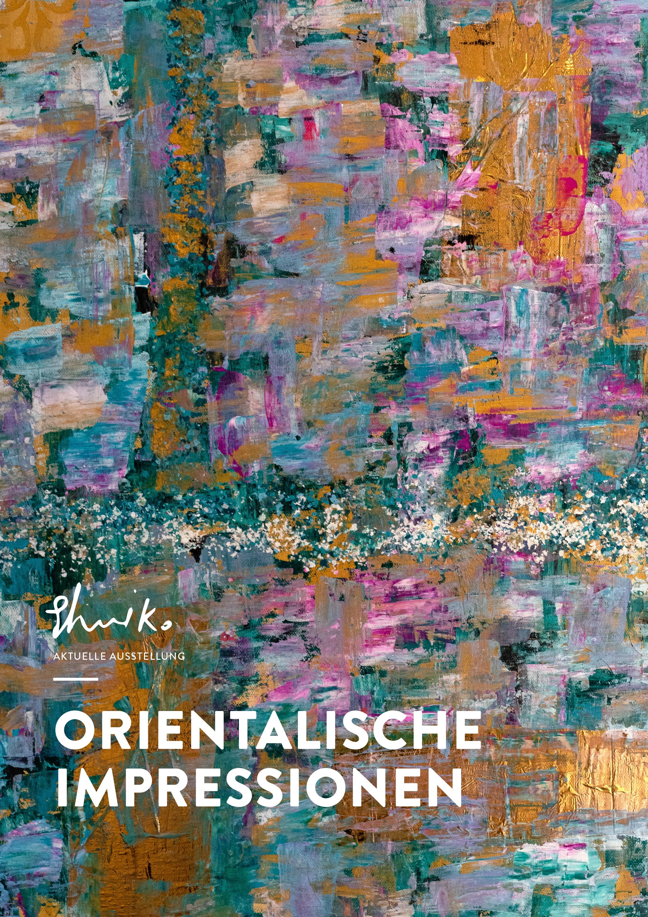 """Aktuelle Ausstellung, """"ORIENTALISCHE IMPRESSIONEN"""""""