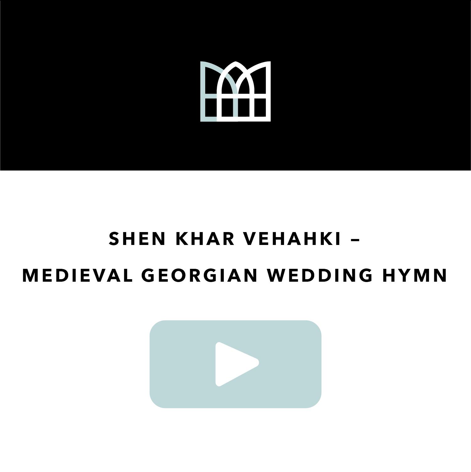 Shen Khar Vehahki - Medieval Georgian Wedding Hymn