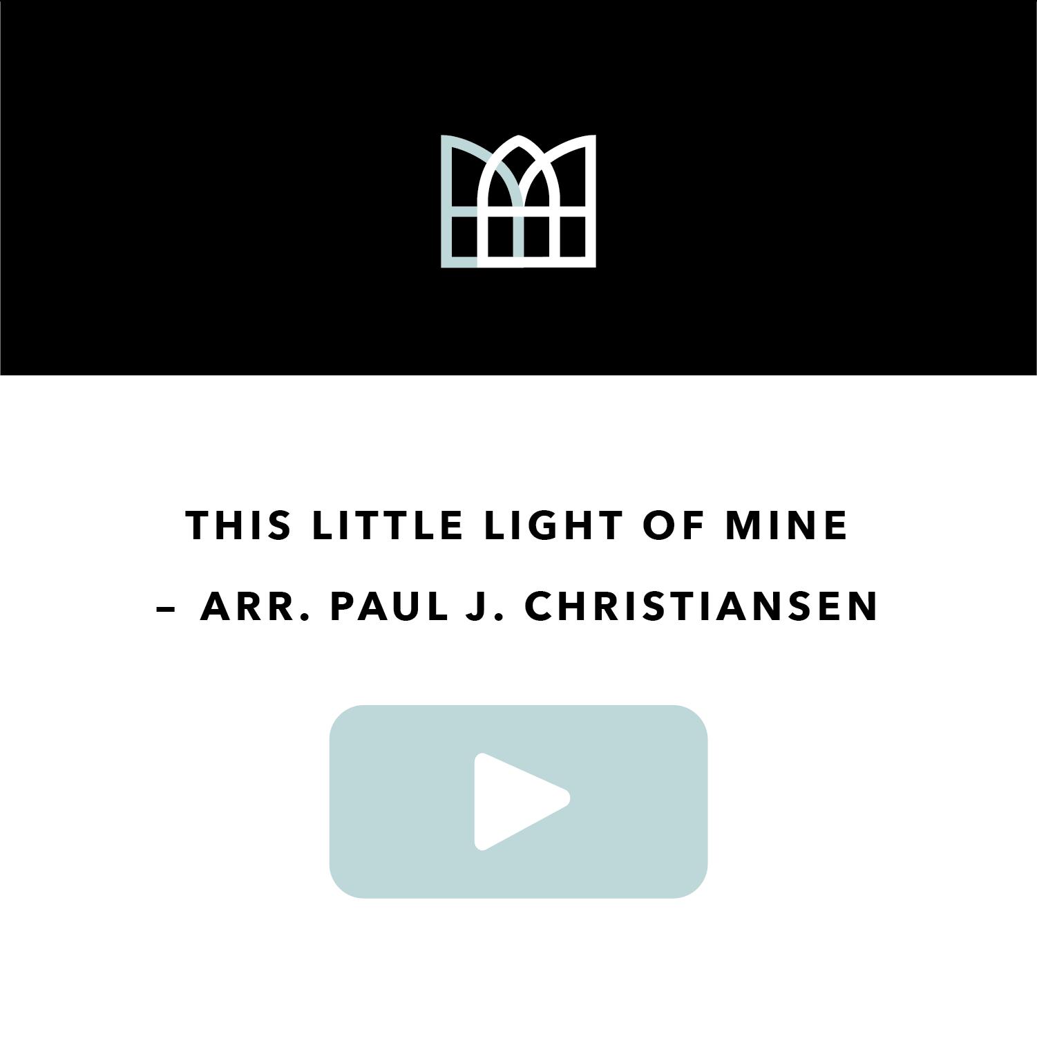 This Little Light of Mine - arr. Paul J. Christiansen