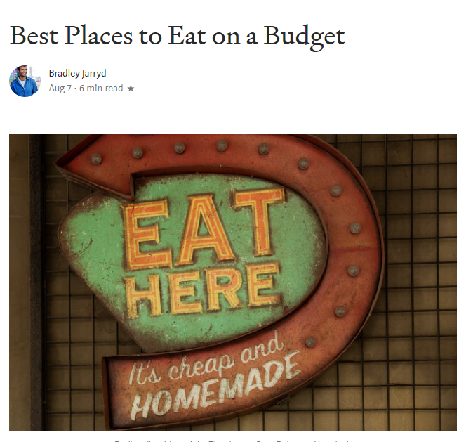 Click here   to find the best budget-friendly places to eat at.