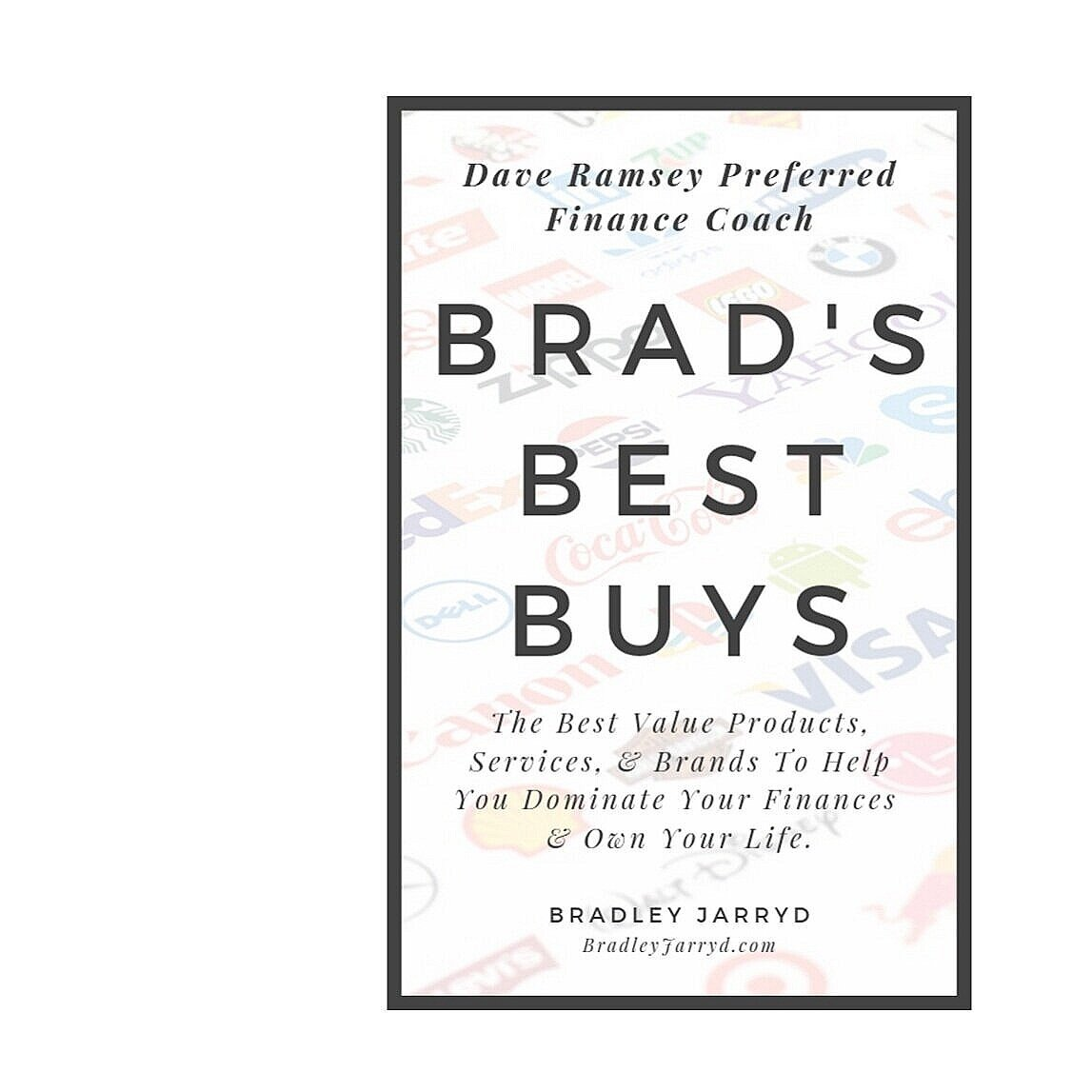 Are you ready to start building your future instead of hindering it? - Download your own FREE copy of Brad's Best Buys and discover the best products, services, and brands that will put you on the track to financial freedom and the philosophy why they have helped me and my clients reach our goals.