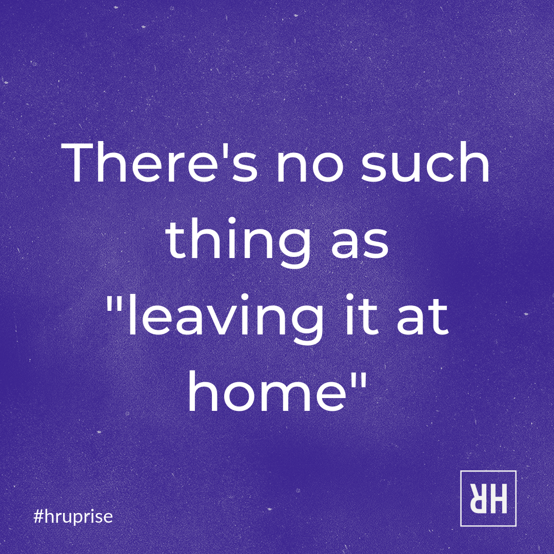 Truth_ There's no such thing as _leaving it at home_.png