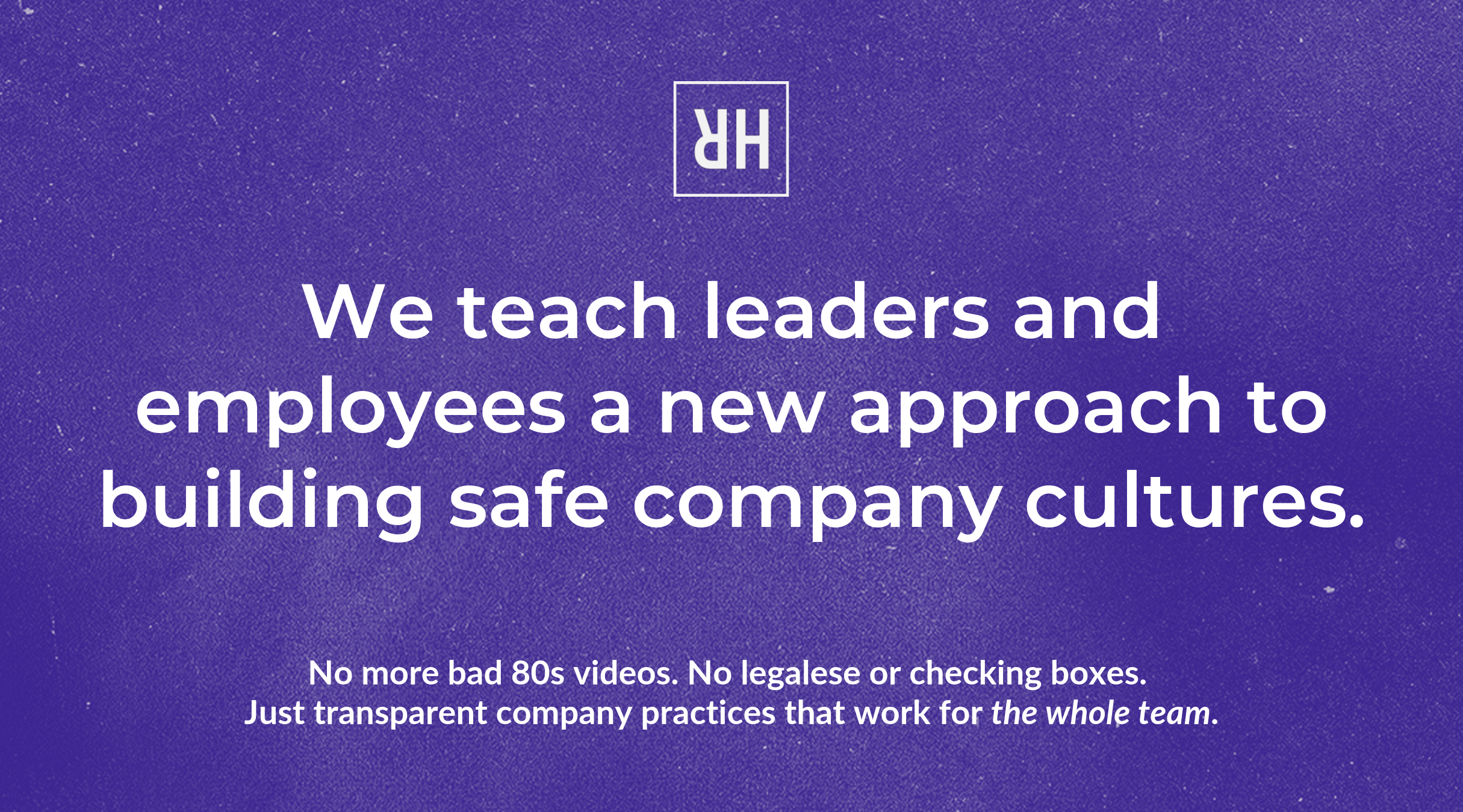 We teach leaders and employees a new approach to building safe company cultures. (2).png