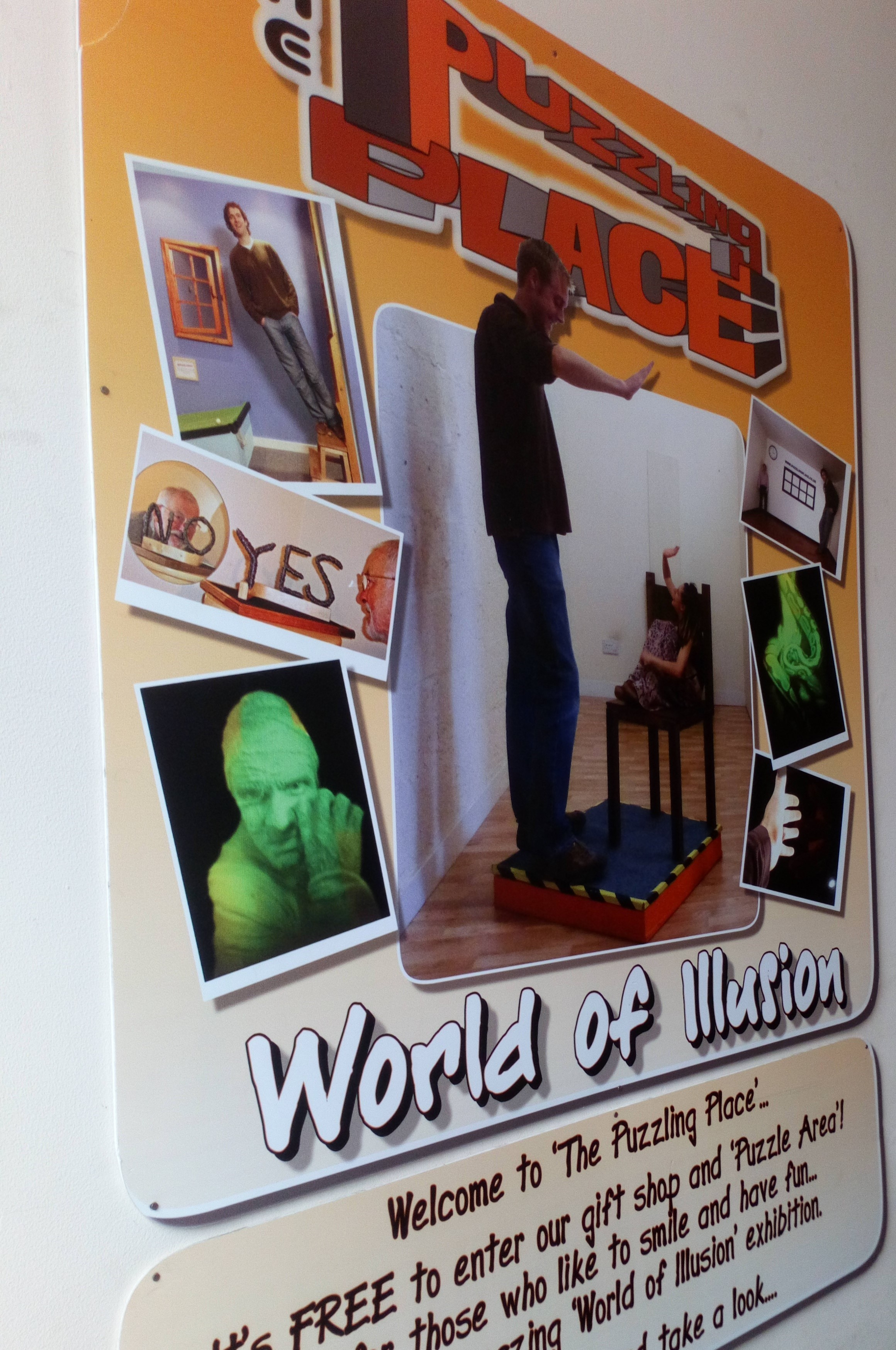 The Puzzling Place    The Puzzling Place houses over 50 incredible interactive illusions providing a world of family fun for all. Whether it is experiencing the country's only anti-gravity room, the illusion distorting Ames Room or being defied by the mesmerising 'eyelusions' exhibition or the Hologram Gallery,  The Puzzling Place is like no other museum you have visited. Come rain or shine this defying world of illusion is well worth a visit during your time in Lakeland.  Museum Square, Keswick, CA12 5DZ  017687 75102