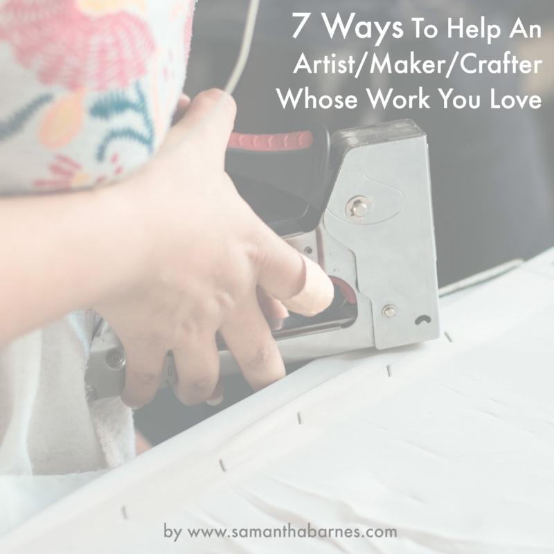 '7 Ways To Help An Artist' Blog Post by Samantha Barnes