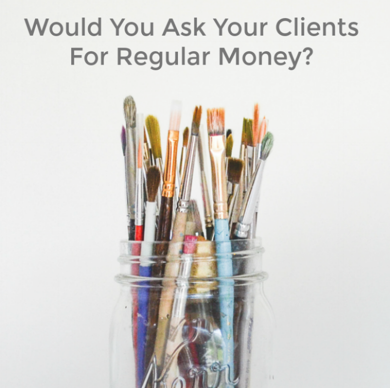 Would you ask your clients for regular money?  Samantha Barnes artist