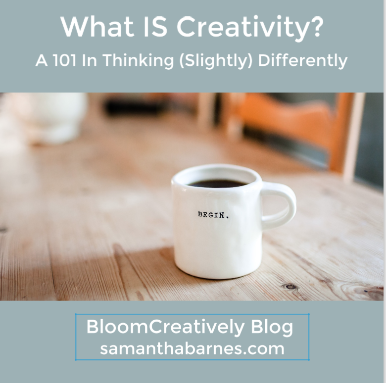What is creativity blog graphic.png  Samantha Barnes Bloom Creatively