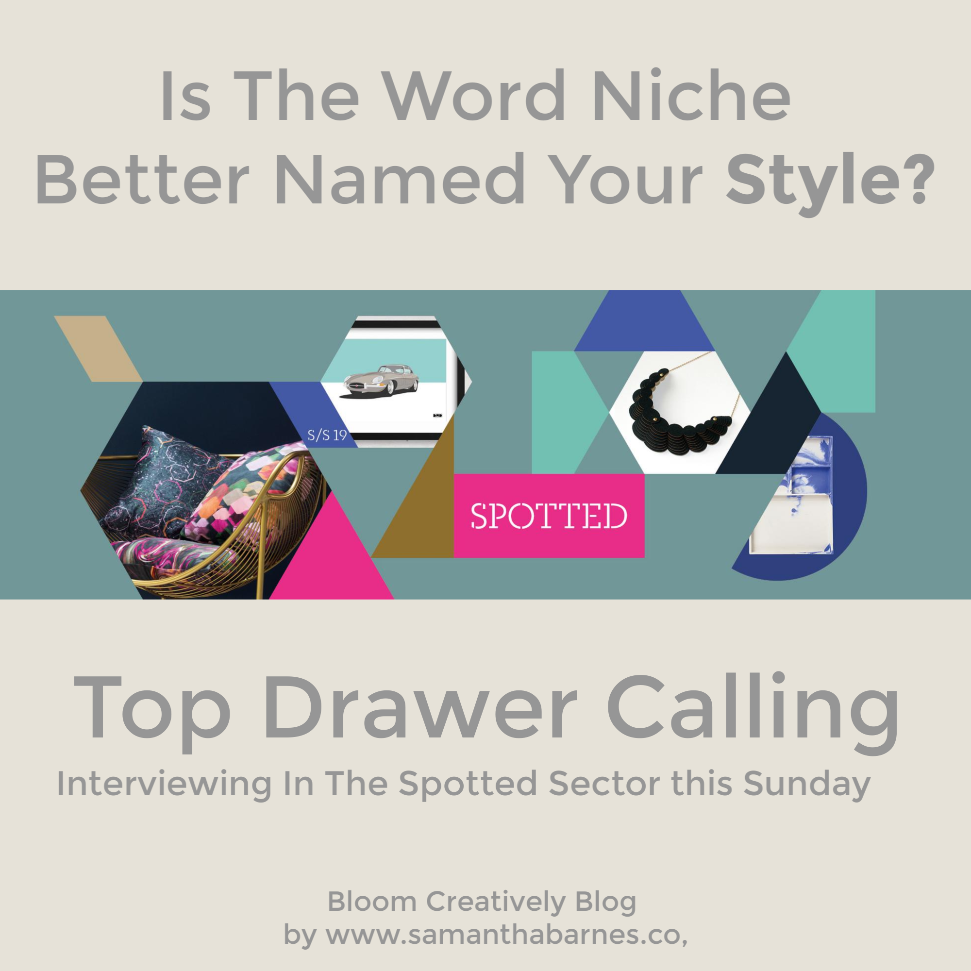 Is the word Niche better named your style?  Blog post by Samantha  Barnes Bloom Creatively