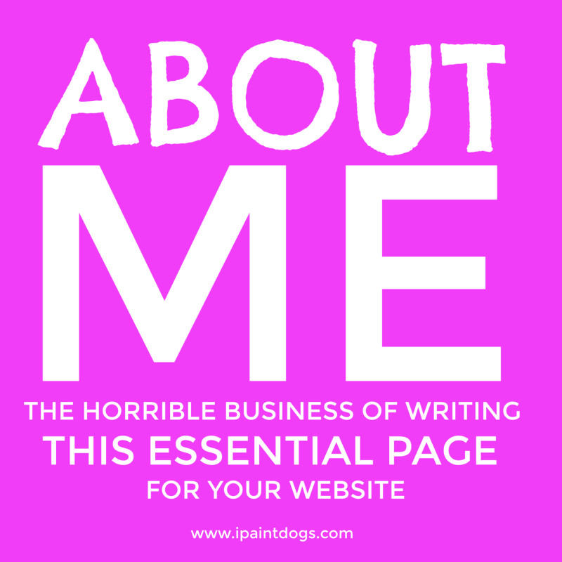 Writing Your About Me Page For Your Website, by Samantha Barnes, ipaintdogs.com