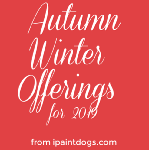 2019 Autumn/Winter offerings from ipaintdogs.com
