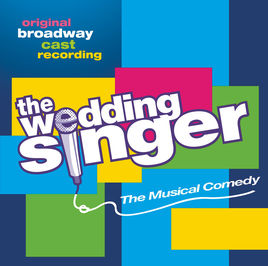 The Wedding Singer - Broadway Cast Recording