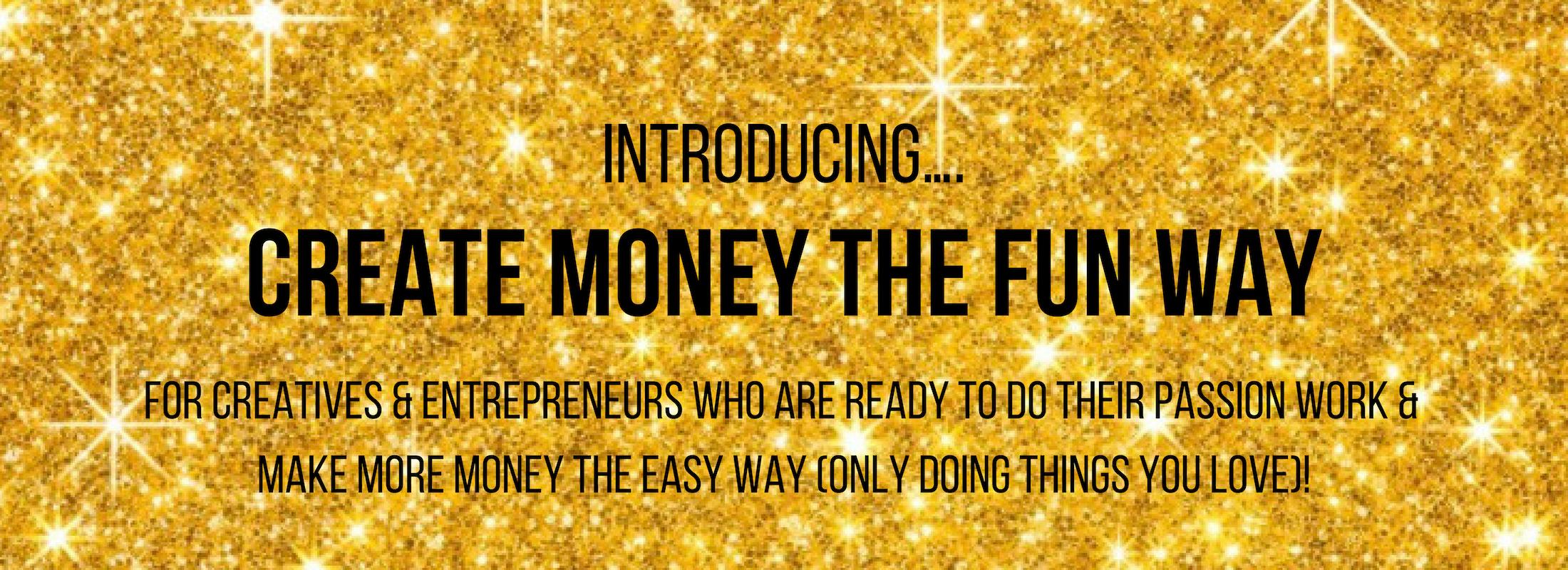 Create Money the Fun Way.jpg