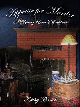 Appetite for Murder: A Mystery Lover's Cookbook by Kathy Borich