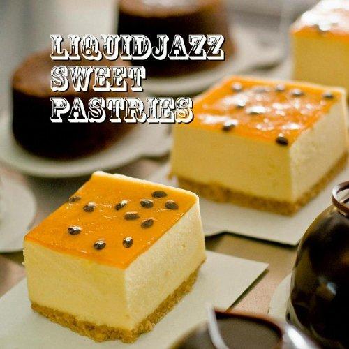 VARIOUS, LiquidJazz Sweet Pastries