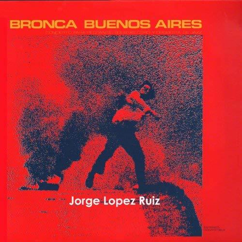 JORGE LOPEZ RUIZ, Bronca Buenos Aires 2013