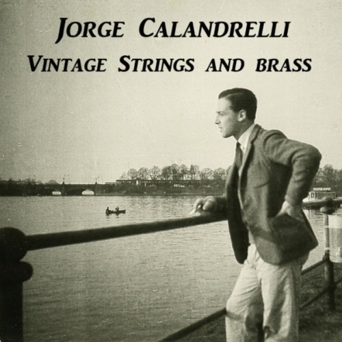 JORGE CALANDRELLI, Vintage Strings & Brass