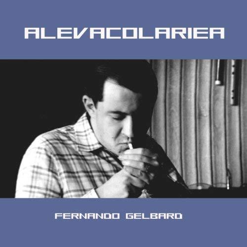 FERNANDO GELBARD, Alevacolariea