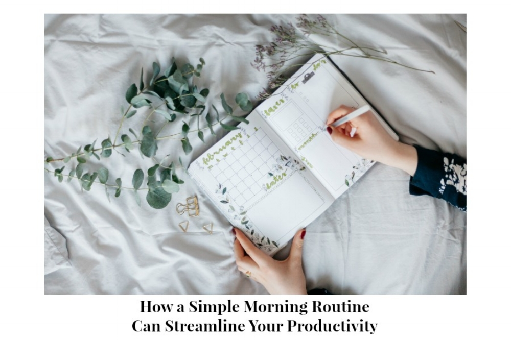 how a simple morning routine can streamline your productivity bold online magazine