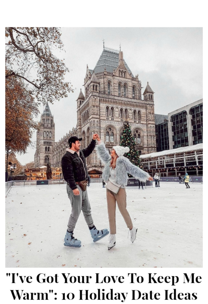 """""""I've Got Your Love To Keep Me Warm"""" : 10 Holiday Date Ideas"""