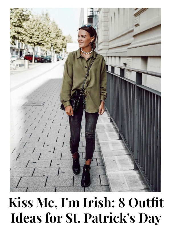 Kiss Me, I'm Irish: 8 Outfit Ideas for St. Patrick's Day