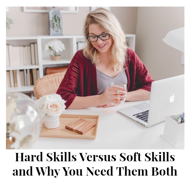 Hard Skills Versus Soft Skills and Why You Need Them Both