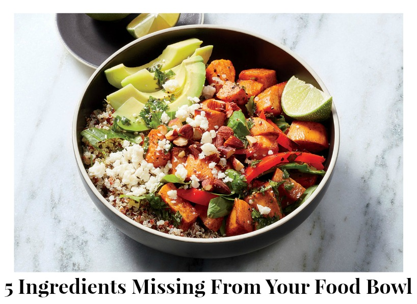 5 Ingredients Missing From Your Food Bowl