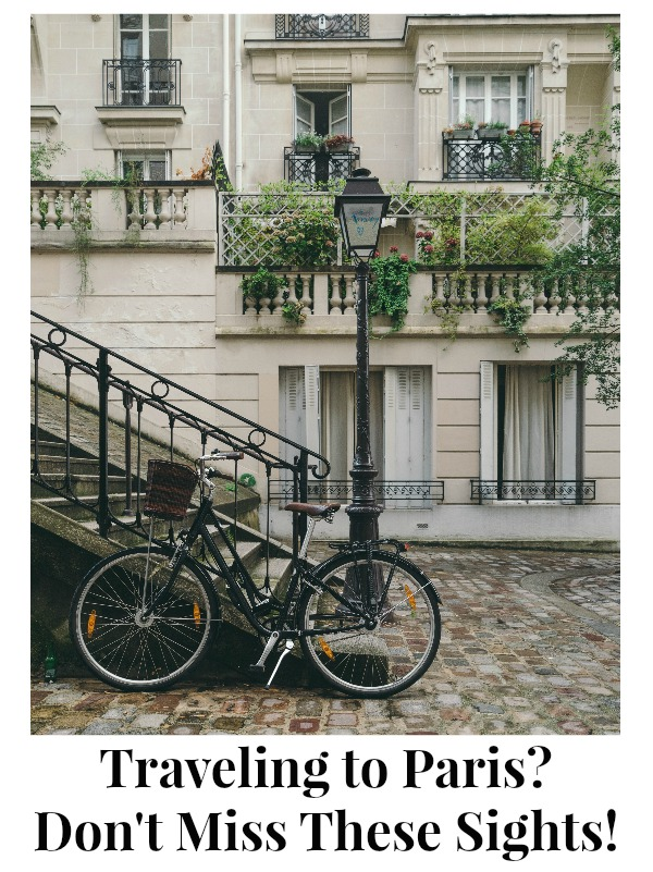 Traveling to Paris? Don't Miss These Sights!