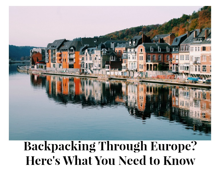 europe.jpgBackpacking Through Europe? Here's What You Need to Know