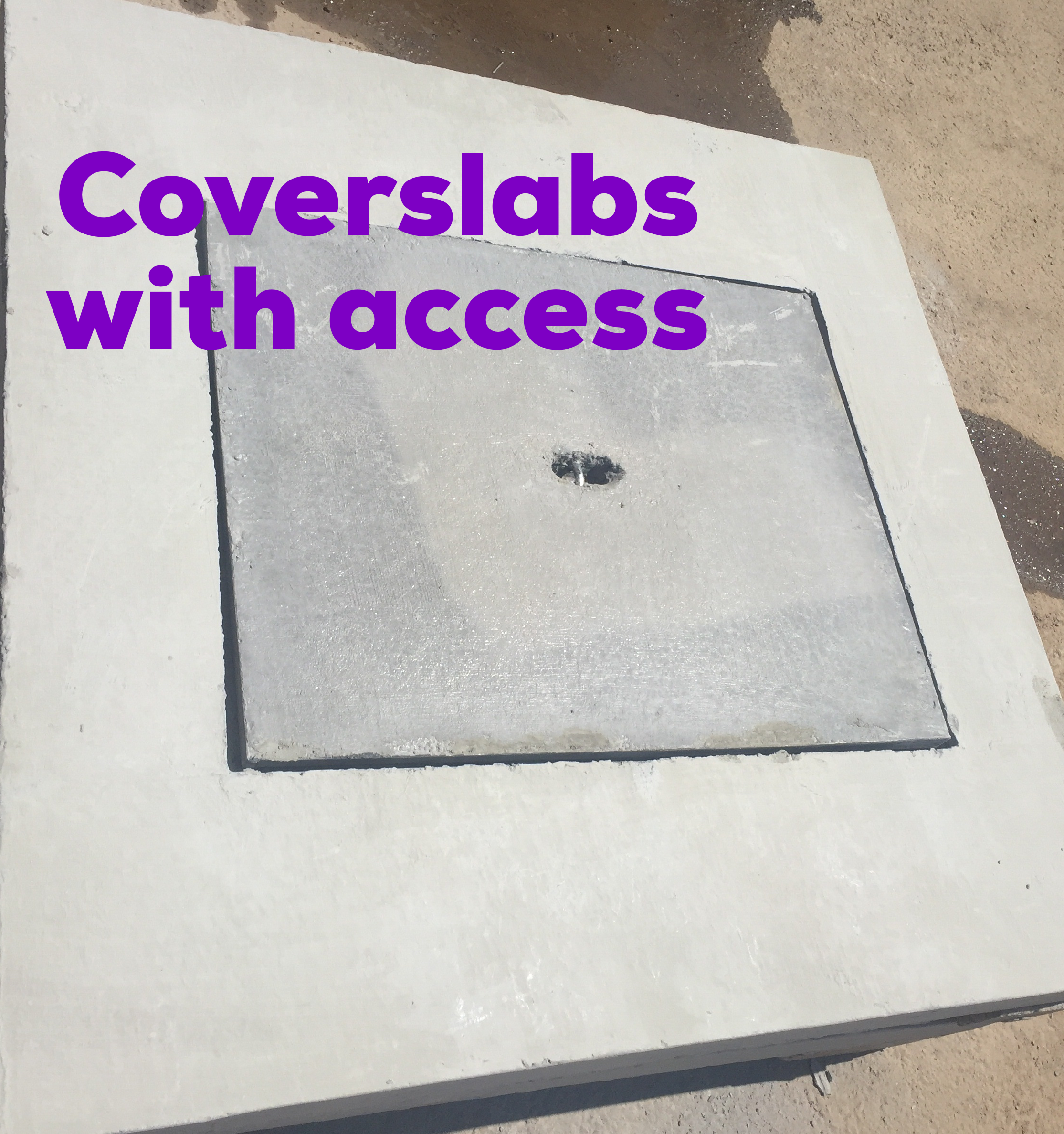 Coverslabs with Access