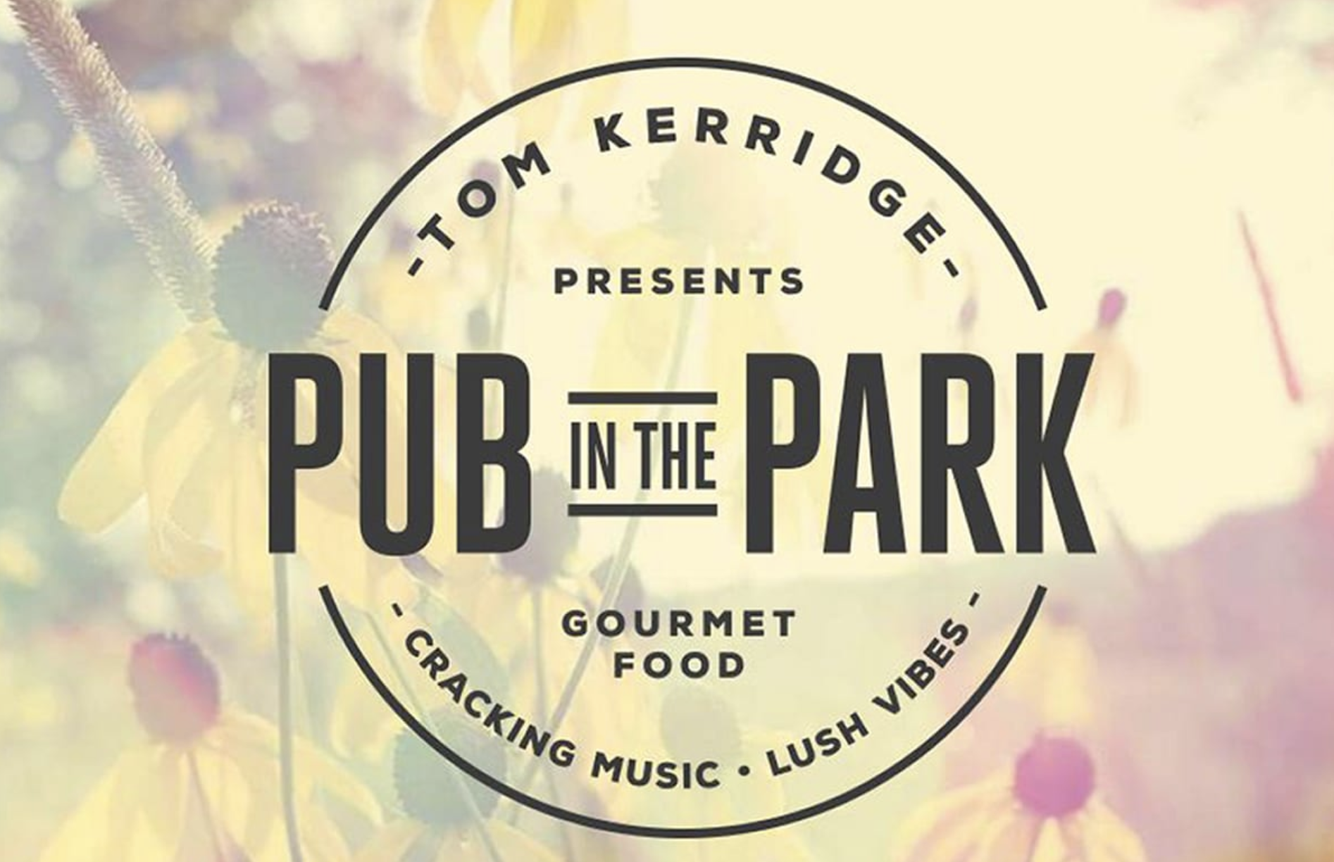 PUB IN THE PARK, ST ALBANS - 13th - 15th SEPTEMBER 2019We will be joining Tom Kerridge and his merry band of foodie friends in St Albans for thir Pub in the Park event on 13th-15th September 2019.