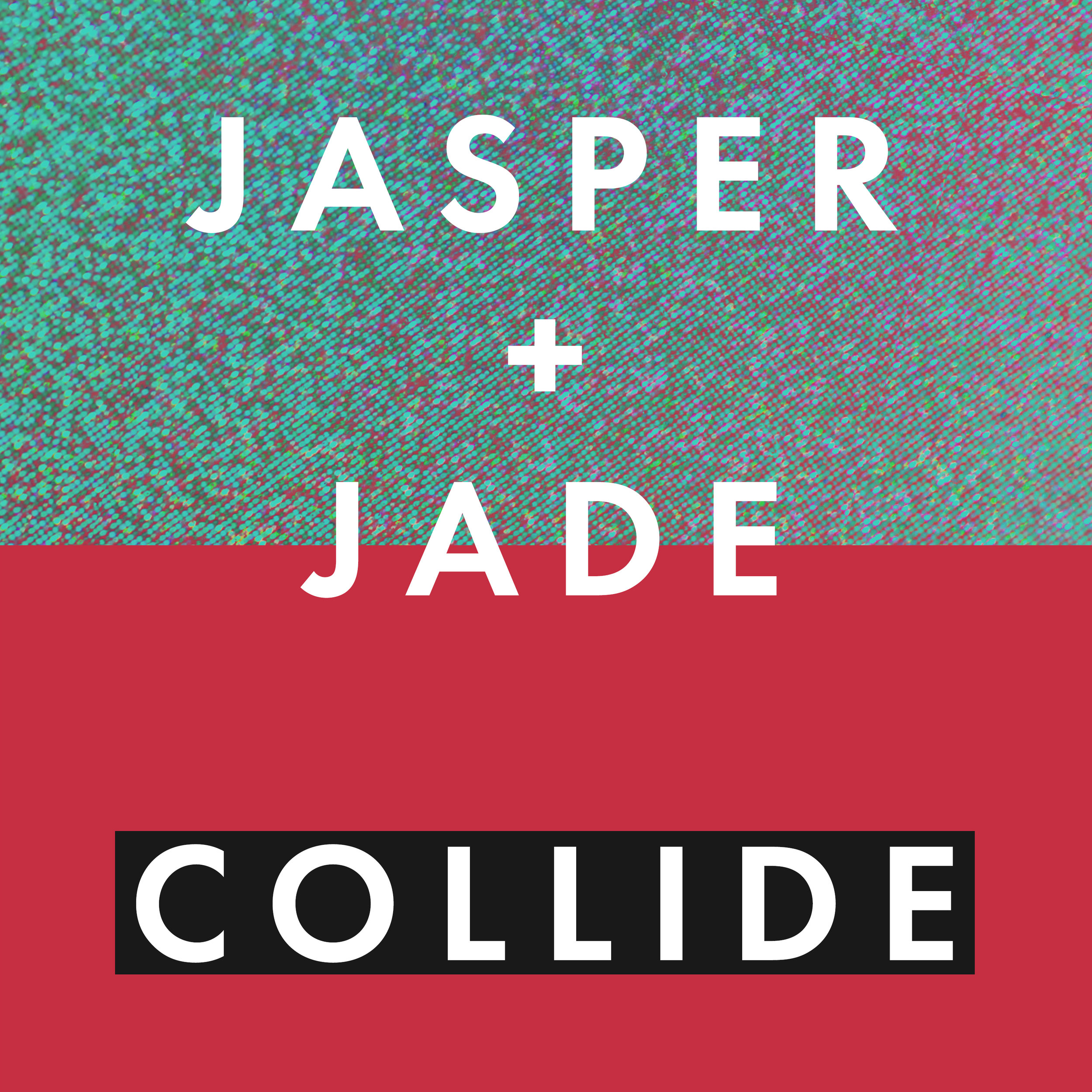 Jasper+Jade_Collide_Single_3000x3000.jpg