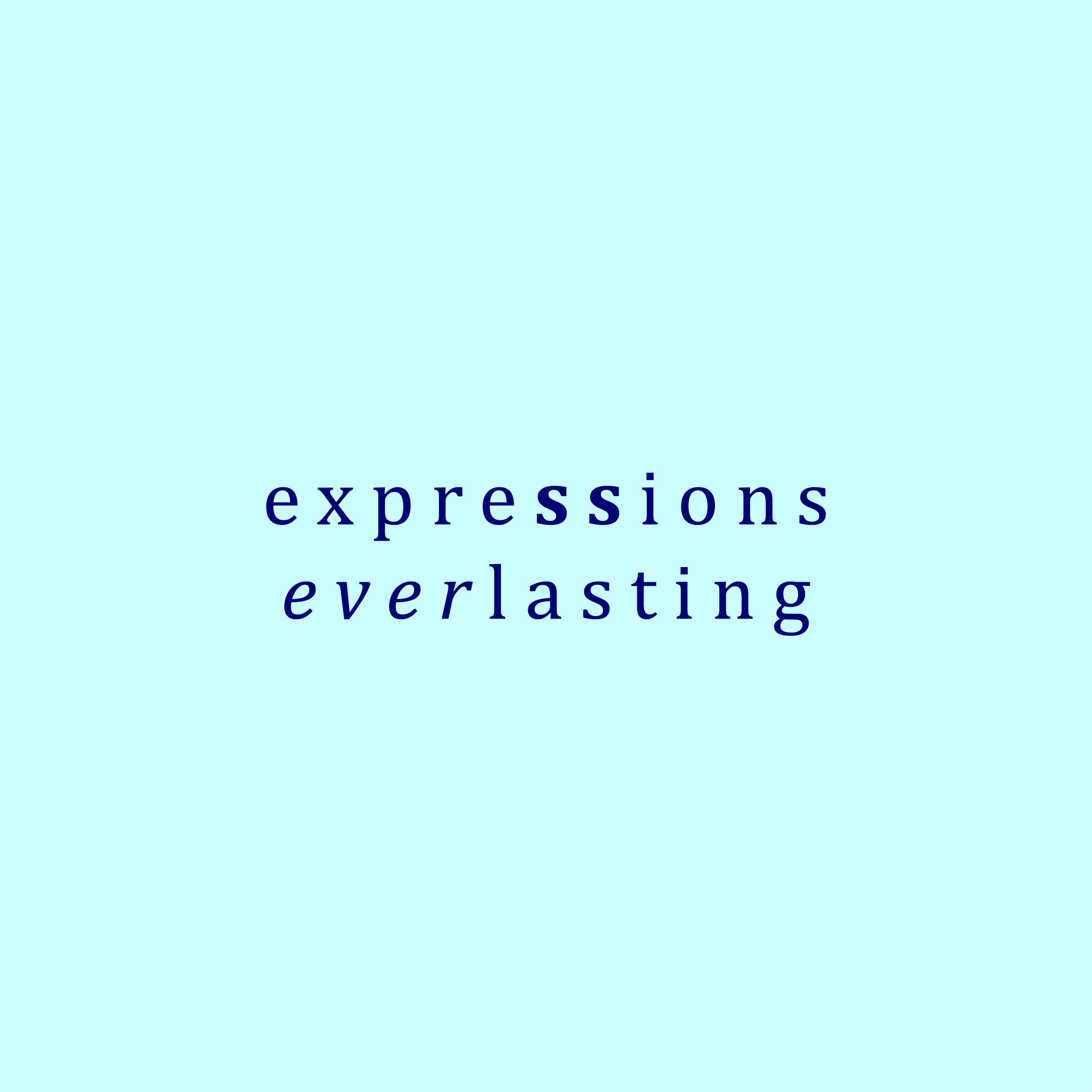 Expressions everlasting