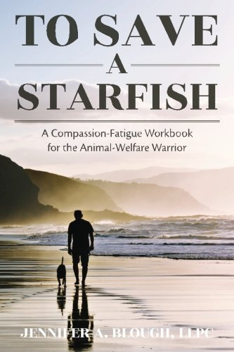 To Save a Starfish Compassion Fatigue Veterinary Book