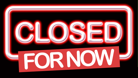 closed-for-now.png