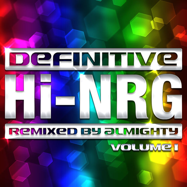 Various – Definitive Hi-NRG: Remixed BY Almighty Vol 1