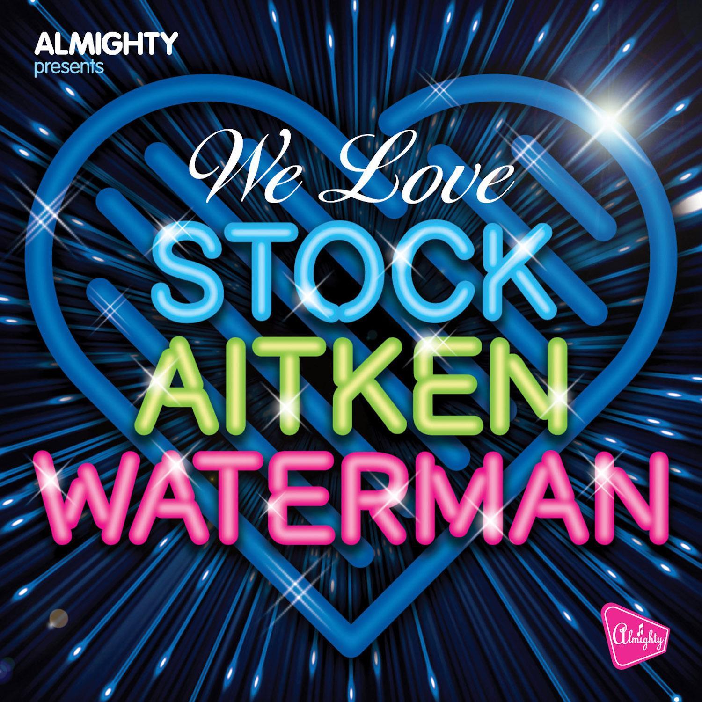 Various – Almighty Presents: We Love Stock Aitken Waterman Volume 2