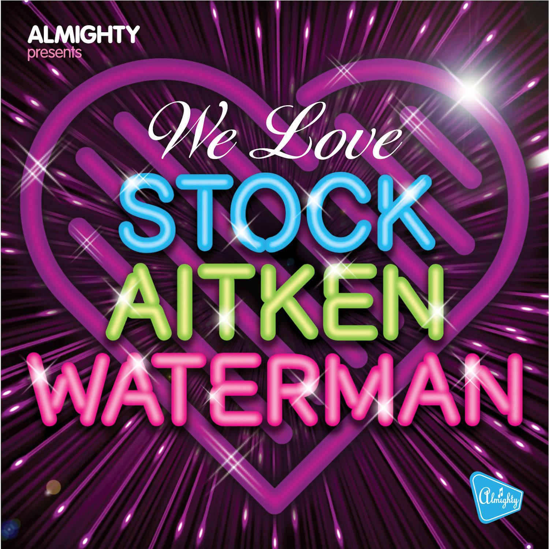 Various – Almighty Presents: We Love Stock Aitken Waterman Volume 1