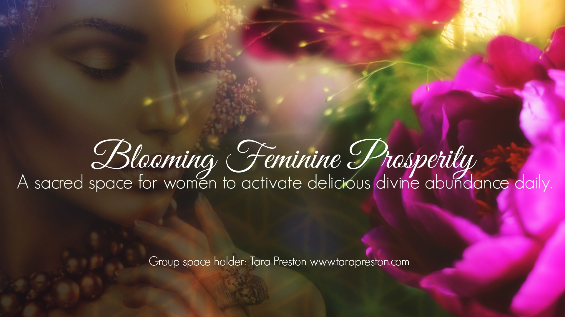 Join Tara's private Facebook group for delicious daily divine abundant activation's:  https://www.facebook.com/groups/bloomingfeminineprosperity/