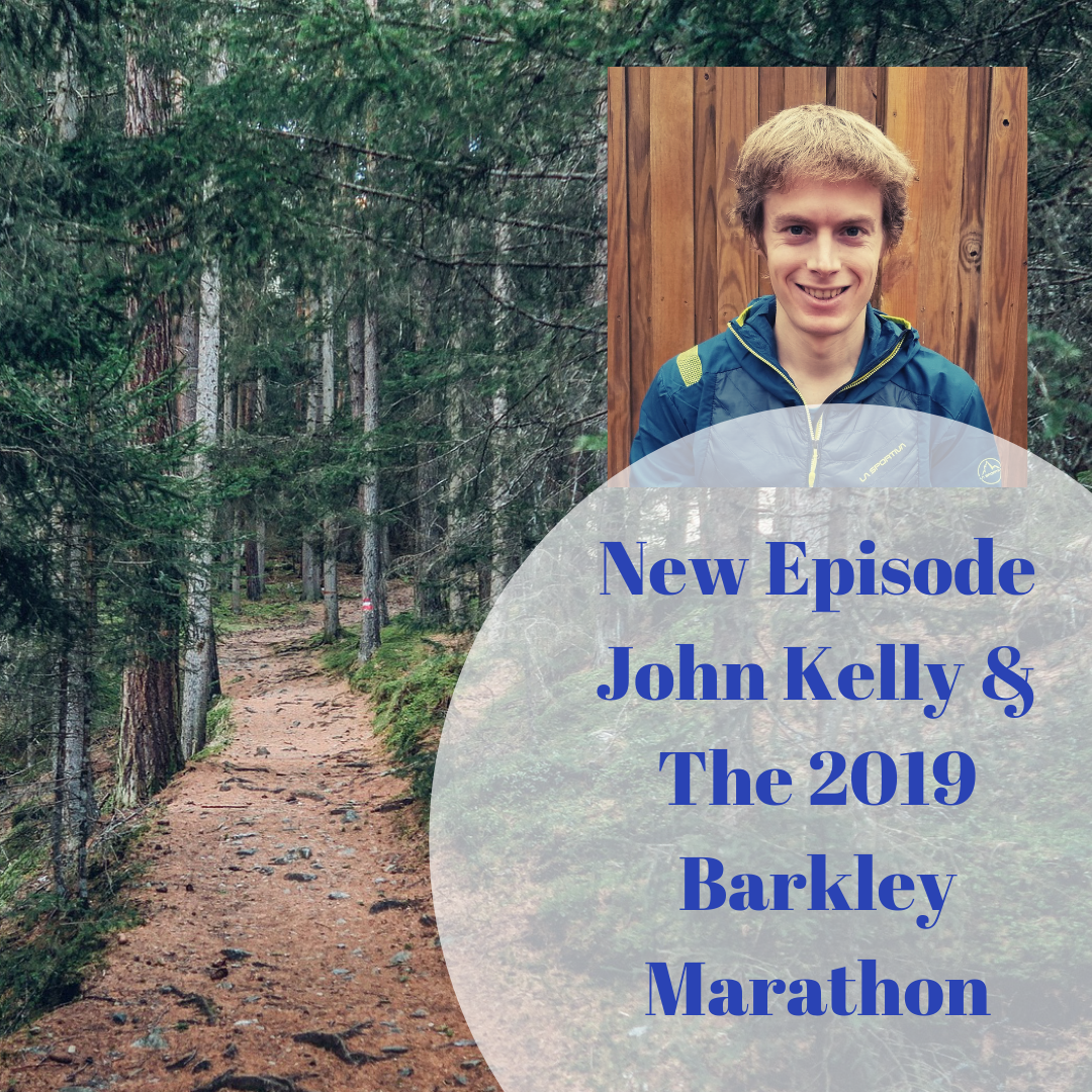New Episode John Kelly & The 2019 Barkley Marathon.png