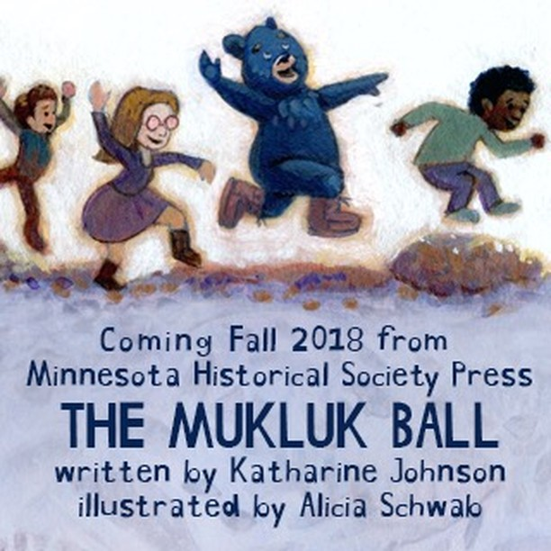 Alicia Schwab illustrated THE MUKLUK BALL, release fall '18!