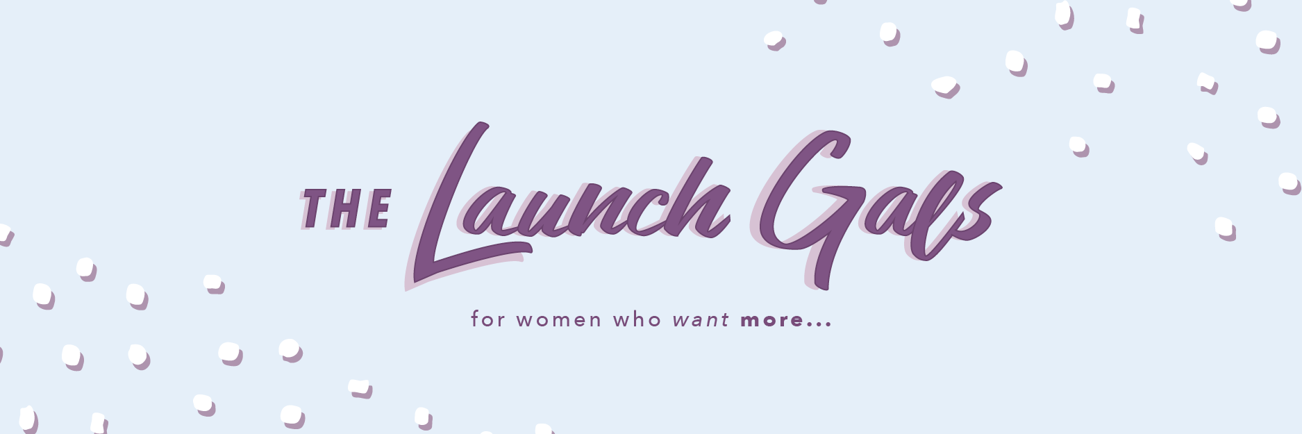 The Launch Gals - Email Header & Footer .png