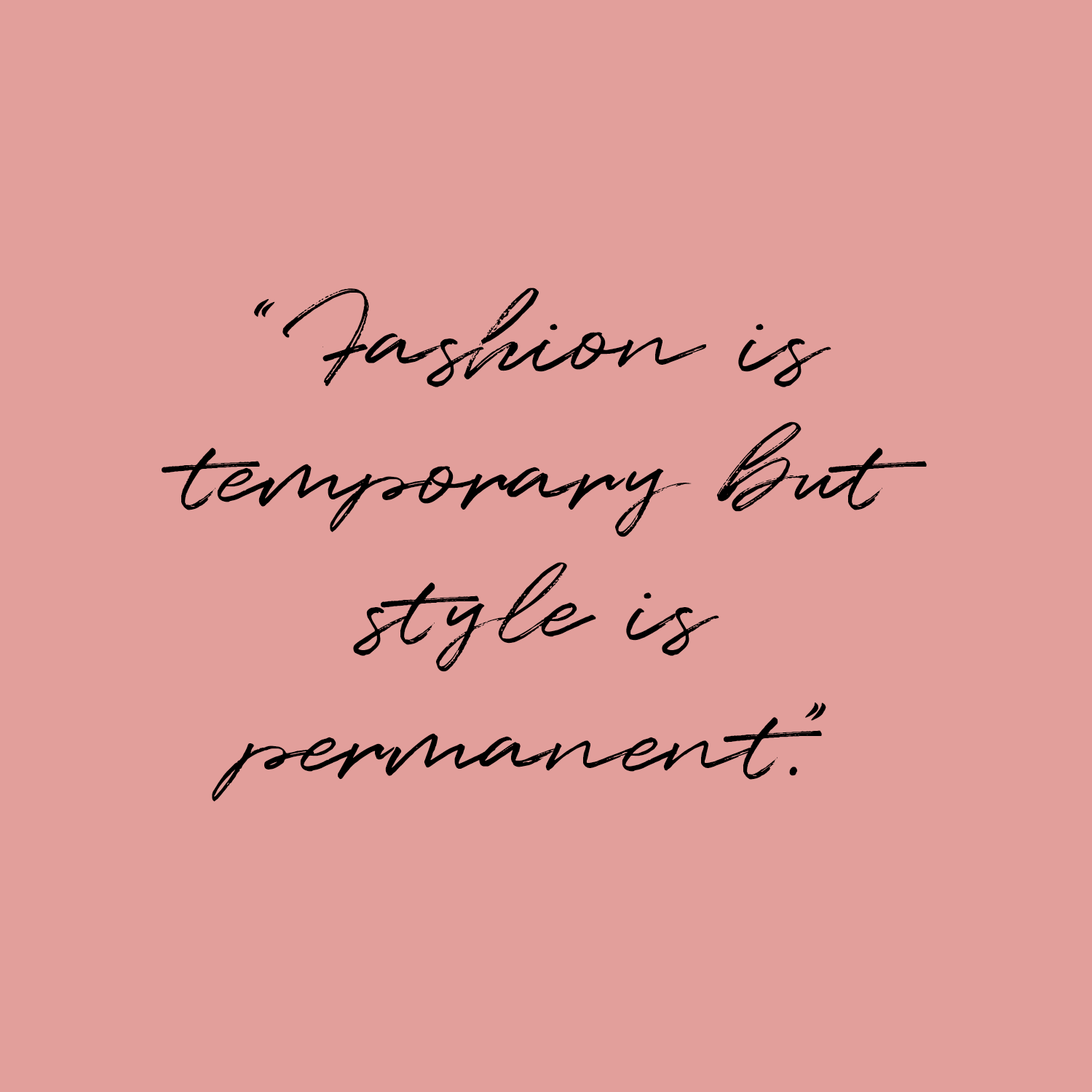 'Fashion is temporary but style is permanent' quote by Jigsaw