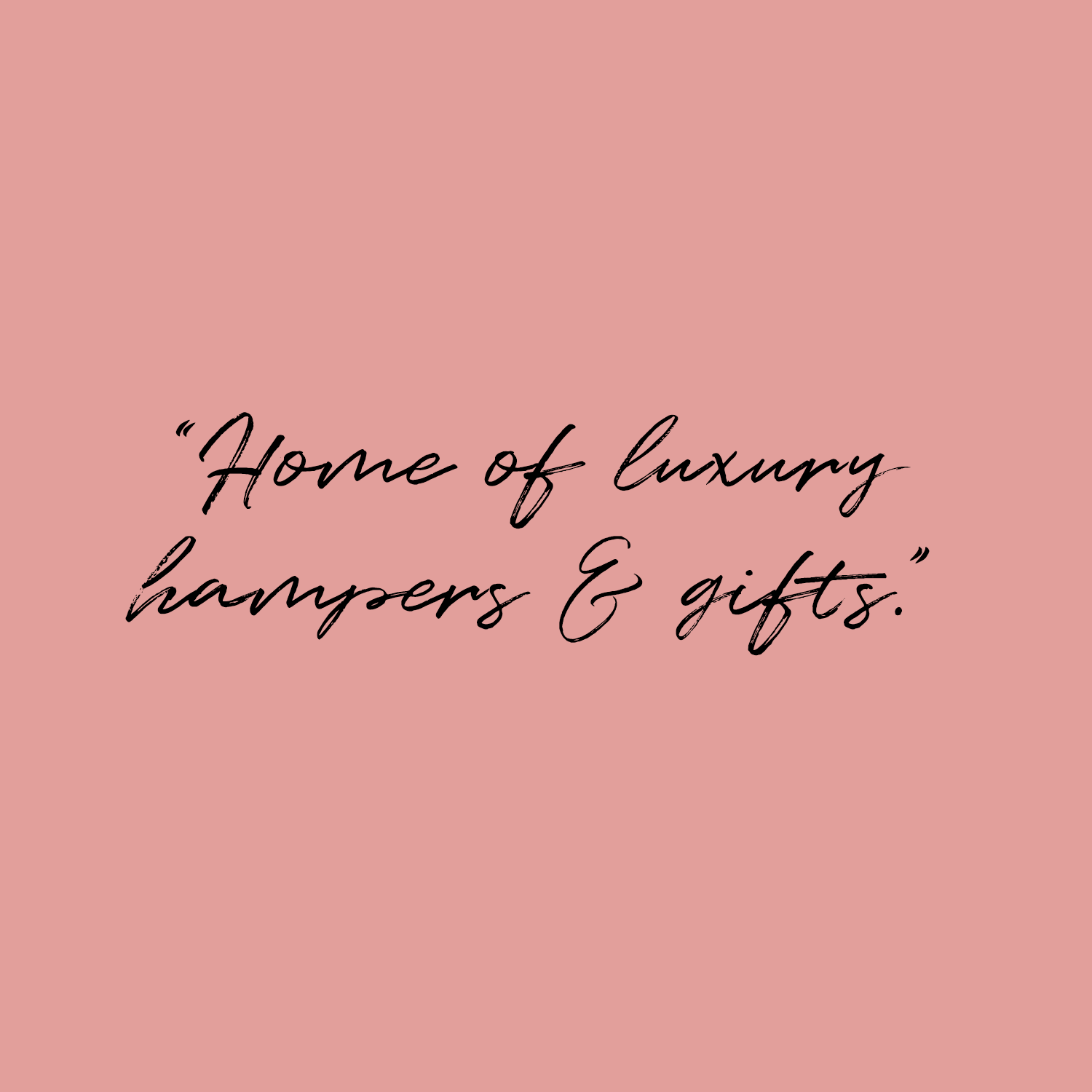 'Home of Luxury Hampers and Gifts' quote on blush pink background
