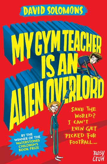 Gifts for babies and children My Gym Teacher is an Alien Overlord