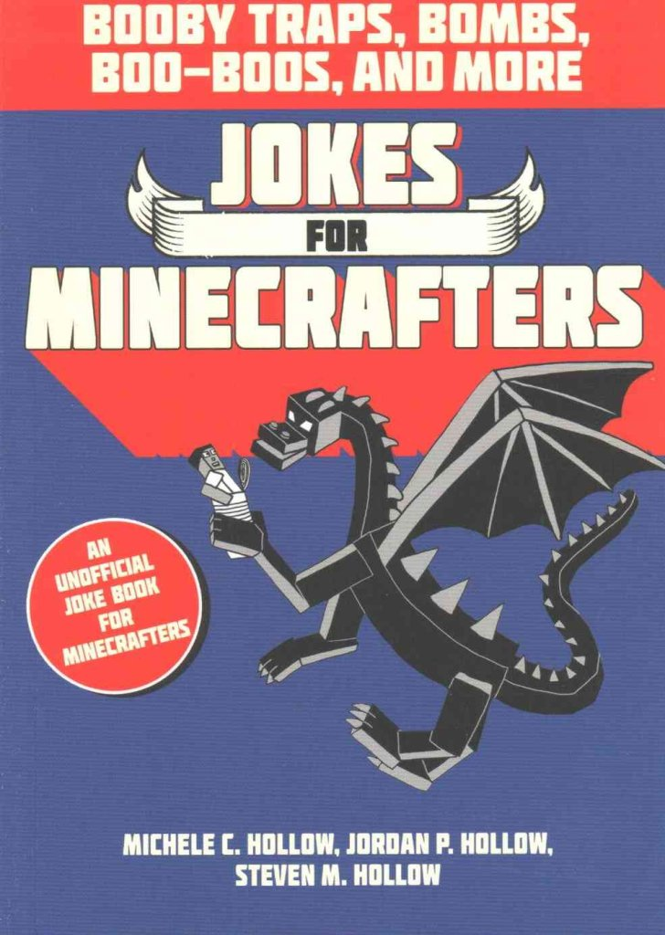 Game fan books Jokes for Minecrafters: Booby traps, bombs, boo-boos, and more