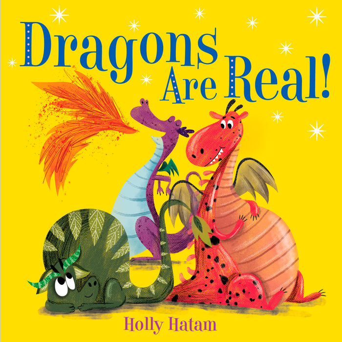 Here's a funny book to add under the Christmas tree for your baby and toddler, Dragons are real written by Holly Hatmnan.