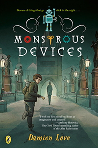 Discover an imaginative and assured novel by Damien Love that will make a perfect gift for your child, Monstrous Devices.
