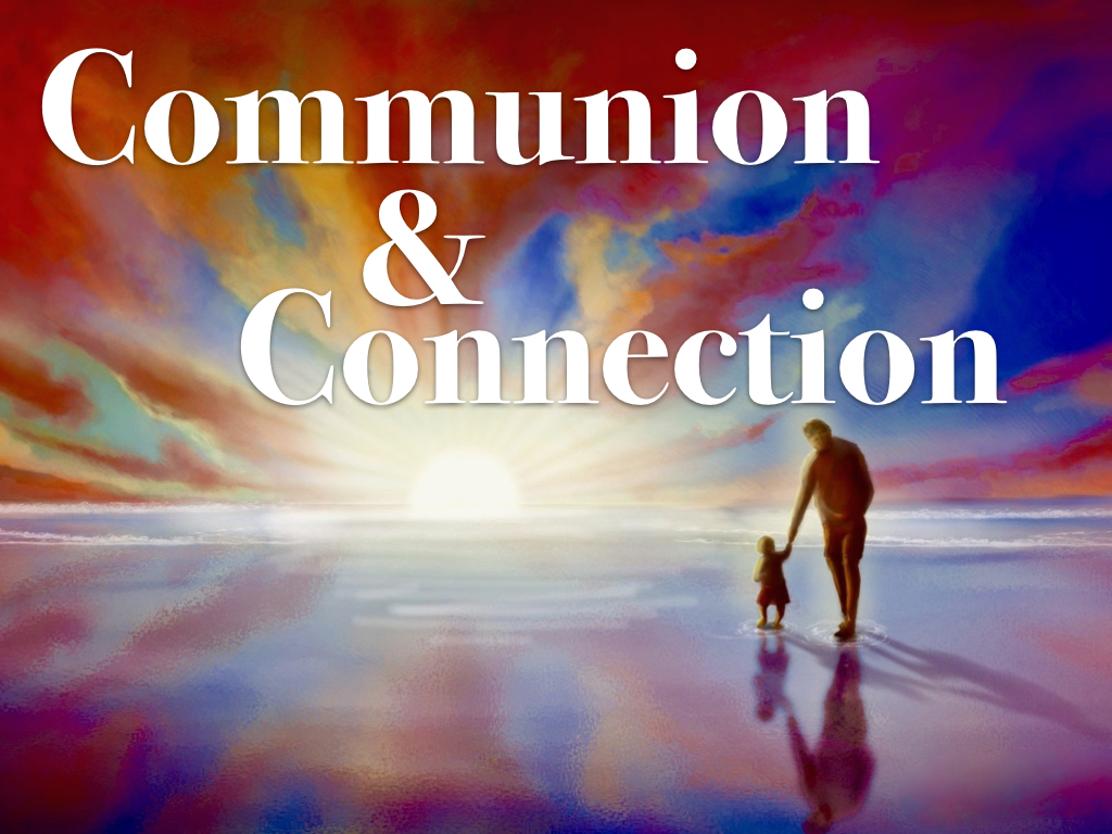 Title Slide - Communion & Connection.001.png