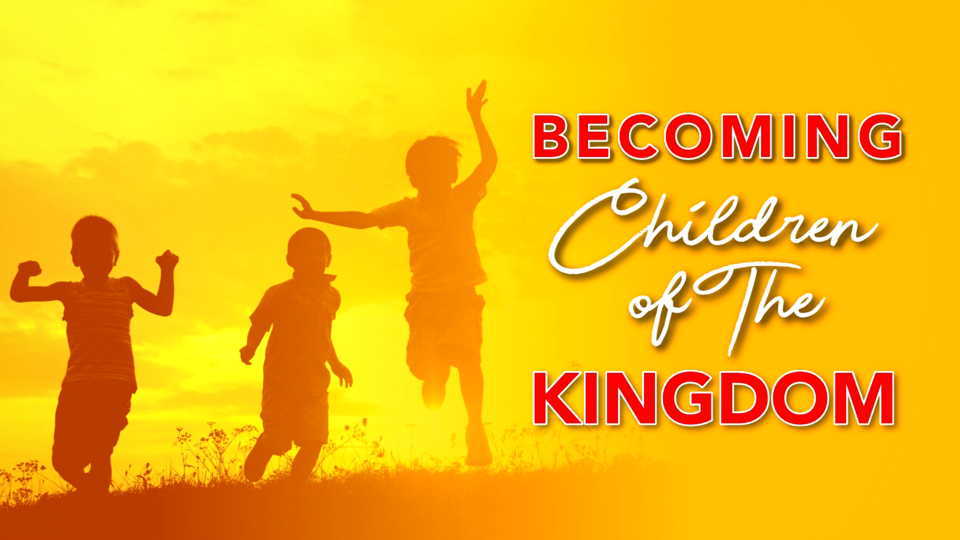 Becoming Children Of The Kingdom.png